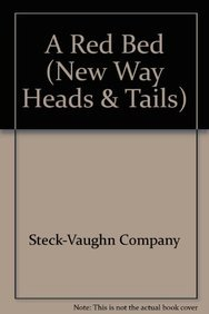 A Red Bed (New Way Heads & Tails): Steck-Vaughn Company