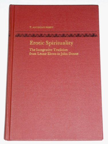 9780817300241: Erotic Spirituality: The Integrative Tradition from Leone Ebreo to John Donne