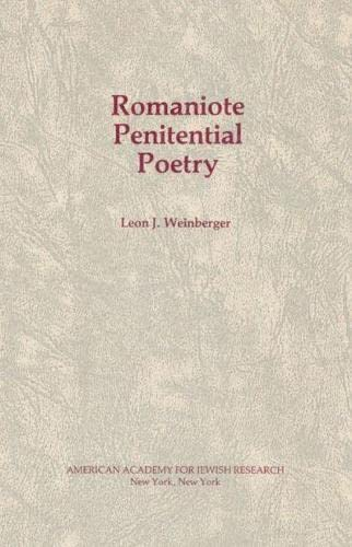 Romaniote Penitential Poetry/ Sefer Ha-Selihot Ke-Minhag Kehilot: Weinberger, Leon J.