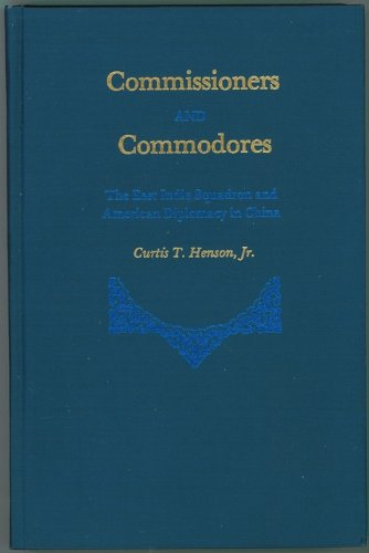 9780817300876: Commissioners and Commodores: The East India Squadron and American Diplomacy
