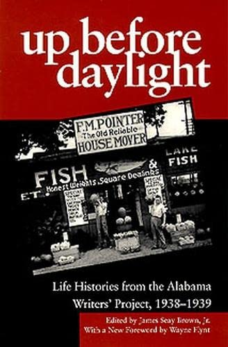 9780817300999: Up Before Daylight: Life Histories from the Alabama Writers' Project, 1938-1939