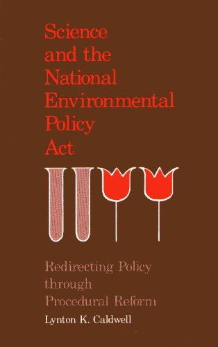 Science and the National Environmental Policy Act: Lynton Caldwell