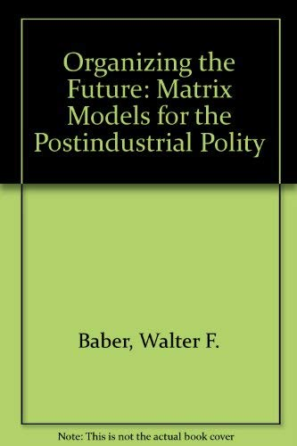Organizing The Future: Baber, Walter F.
