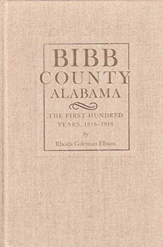 9780817301842: Bibb County, Alabama: The First Hundred Years, 1818-1918