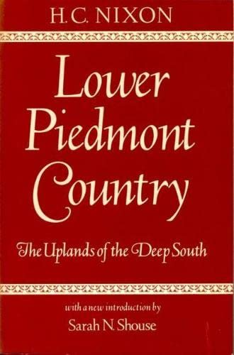 LOWER PIEDMONT COUNTRY: THE UPLANDS OF THE DEEP SOUTH (LIBRARY ALABAMA CLASSICS)