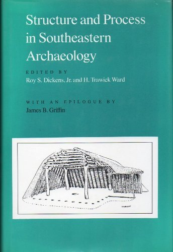 9780817302160: Structure and Process in Southeastern Archaeology