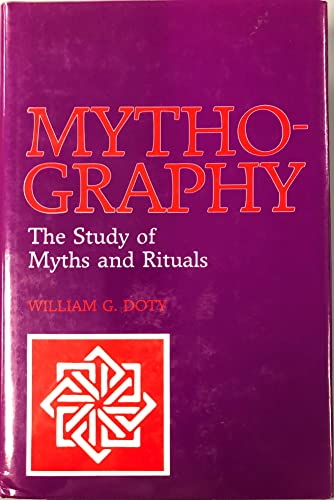 9780817302696: Mythography: The Study of Myths and Rituals