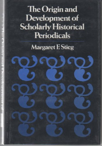 9780817302733: The Origin and Development of Scholarly Historical Periodicals