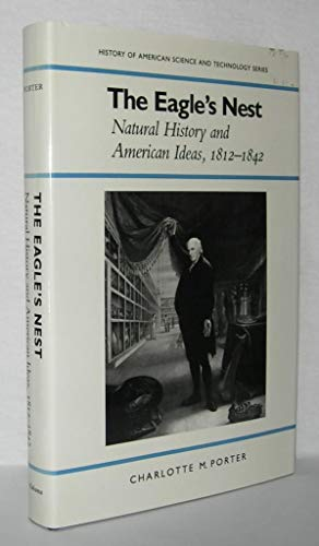 9780817302801: The Eagle's Nest: Natural History and American Ideas, 1812-1842 (History Amer Science & Technol)