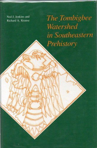 9780817302818: The Tombigbee Watershed in Southeastern Prehistory