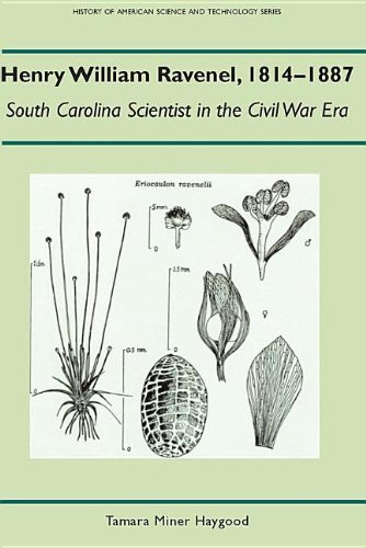 Henry William Ravenel, 1814-1887: South Carolina Scientist in the Civil War Era (History Amer Sci...