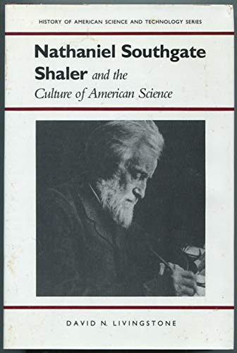 9780817303051: Nathaniel Southgate Shaler and the Culture of American Science