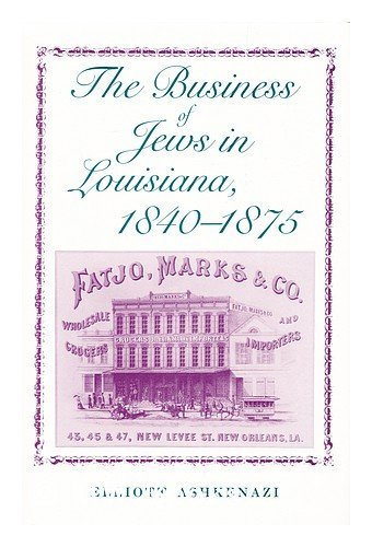 Business of Jews in Louisiana, 1840-1875: Ashkenazi, Elliott