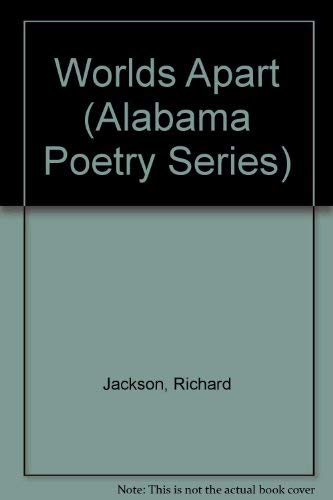 Worlds Apart (Alabama Poetry Series) (9780817303433) by Richard Jackson