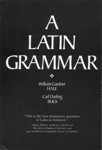 9780817303501: A Latin Grammar (Alabama Linguistic & Philological Ser: V)