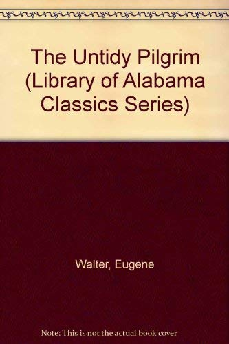 9780817303709: The Untidy Pilgrim (The Library of Alabama Classics)