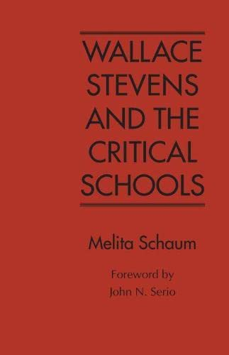 Wallace Stevens and the Critical Schools