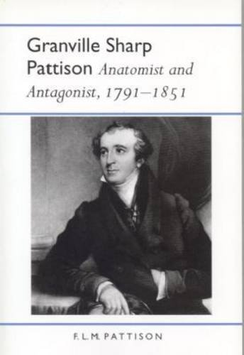 Granville Sharp Pattison: Anatomist and Antagonist, 1791-1851