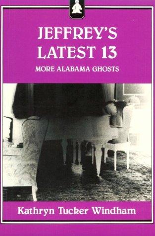 9780817303808: Jeffrey's Latest 13: More Alabama Ghosts