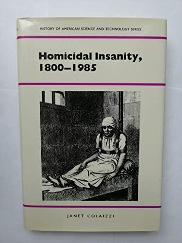 9780817304041: Homicidal Insanity, 1800-1985 (History Amer Science & Technol)