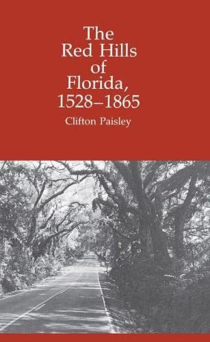 THE RED HILLS OF FLORIDA, 1528-1865.