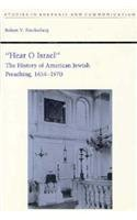 9780817304225: Hear O Israel: The History of American Jewish Preaching, 1654-1970 (Studies in Rhetoric and Communication (Hardcover))