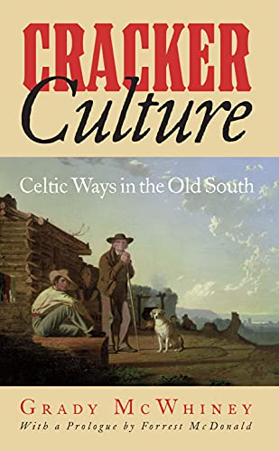 Cracker Culture: Celtic Ways in the Old South (Paperback): Grady McWhiney