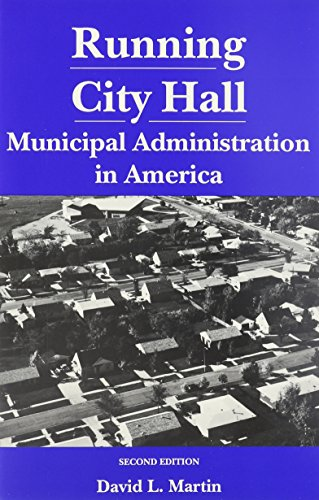 Running City Hall: Municipal Administration in America (0817304657) by Martin, David L.