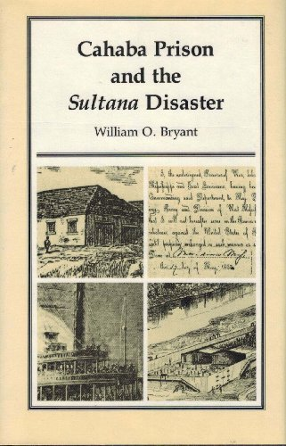 9780817304683: Cahaba Prison and the Sultana Disaster (Library Alabama Classics)