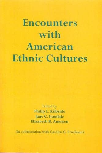 Encounters with American Ethnic Cultures: Kilbride, Philip L.,