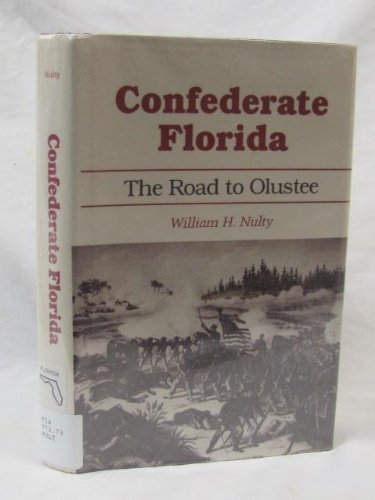 Confederate Florida: The Road to Olustee: William H. Nulty
