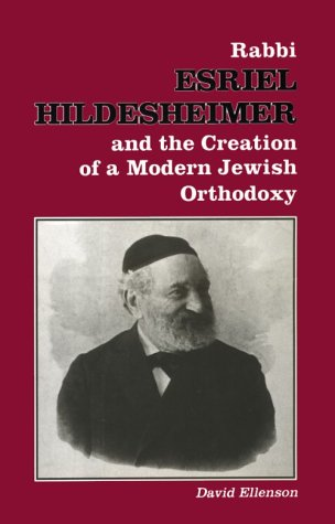 9780817304850: Rabbi Esriel Hildesheimer and the Creation of a Modern Jewish Orthodoxy