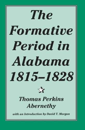 9780817304867: The Formative Period in Alabama, 1815-1828 (Library Alabama Classics)