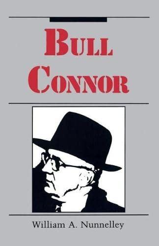 Bull Connor: William A. Nunnelley