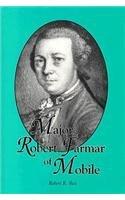 Major Robert Farmar of Mobile: Rea, Robert R.