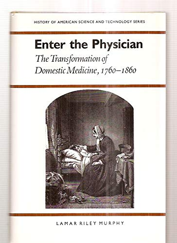 Enter the Physician: The Transformation of Domestic: Murphy, Lamar Riley