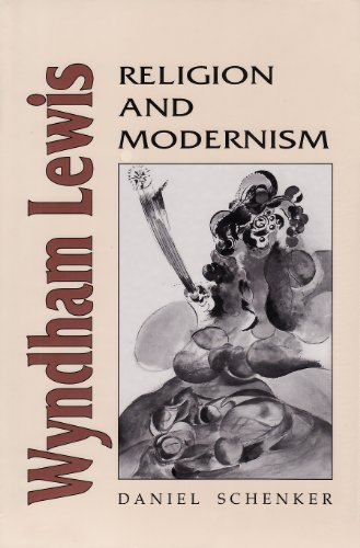 Wyndham Lewis. Religion and Modernism.: Schenker, Daniel