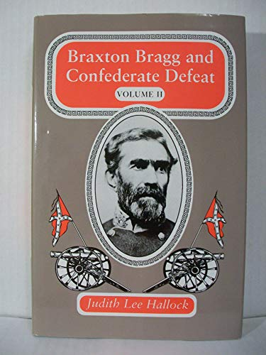 9780817305437: 002: Bragg, Braxton and Confederate Defeat v. 2 (Braxton Bragg & Confederate Defeat)