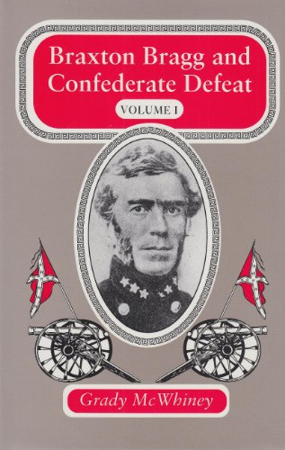 Braxton Bragg and Confederate Defeat [Two Volumes, Complete Matching Set]: McWhiney, Grady and ...
