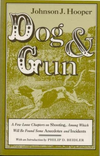 9780817305611: Dog and Gun: A Few Loose Chapters on Shooting, Among Which Will Be Found Some Anecdotes and Incidents (Library Alabama Classics)