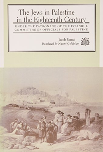 9780817305727: The Jews in Palestine in the Eighteenth Century: Under the Patronage of the Istanbul committee of Officials for Palestine (Judaic Studies Series)