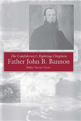 9780817305734: The Confederacy's Fighting Chaplain: Father John B. Bannon