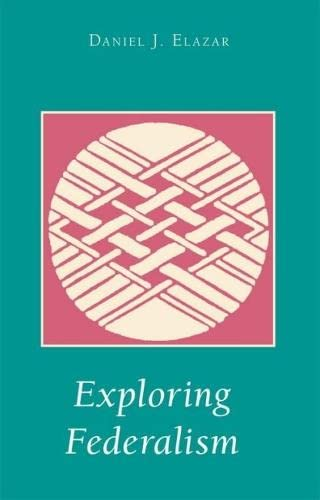 Exploring Federalism: Daniel J. Elazar