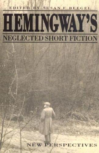9780817305864: Hemingway's Neglected Short Fiction: New Perspectives
