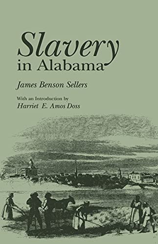 Slavery in Alabama (Library Alabama Classics): James Benson Sellers;