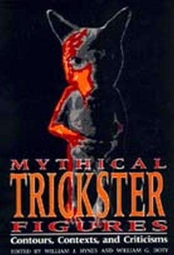 9780817305994: Mythical Trickster Figures: Contours, Contexts, and Criticisms