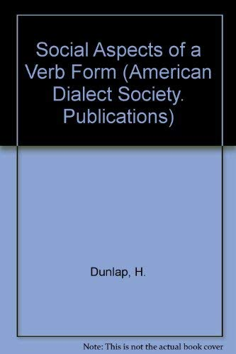 9780817306618: Social aspects of a verb form: Native Atlanta fifth-grade speech--the present tense of be (Publication of the American Dialect Society ; no. 61-62)