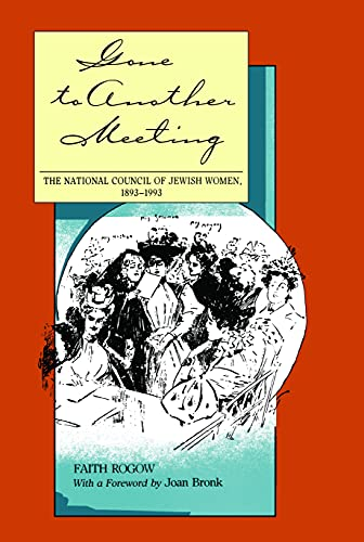 9780817306717: Gone to Another Meeting: The National Council of Jewish Women, 1893-1993