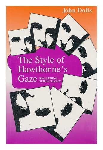 9780817306816: The Style of Hawthorne's Gaze: Regarding Subjectivity