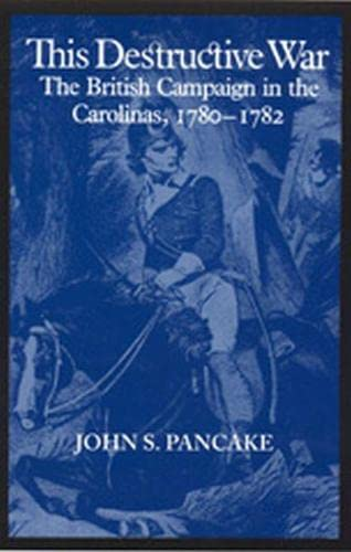 9780817306885: This Destructive War: The British Campaign in the Carolinas, 1780-1782